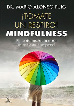 Mindfulness tomate un respiro - Dr. Mario Alonso Puig